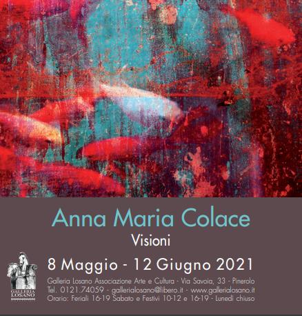 """Mostra """"Visioni"""" di Anna Maria Colace"""